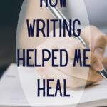 how writing helped me heal
